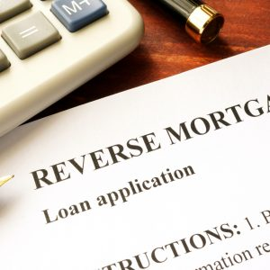 Reverse Mortgages: What to consider when considering a reverse mortgage