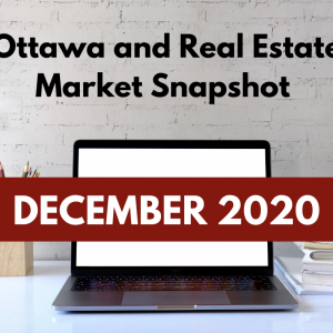 Ottawa and Real Estate Market Snapshot December 2020